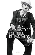 Une histoire politique du pantalon by…