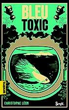 Bleu toxic by Christophe Léon