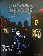 Mélodie de Mélodie (La) by Hubert Ben…