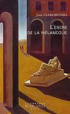 L'encre de la mélancolie by Jean…