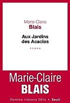 Aux Jardins des Acacias by Marie-Claire…