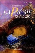 Anthologie de la Poesie Française by…