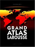 Larousse (Firm): Grand atlas Larousse (French Edition)