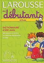 Larousse des débutants by N/A