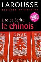 Lire et écrire le chinois by…