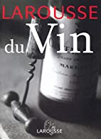 Larousse Du Vin / (French Edition) by…