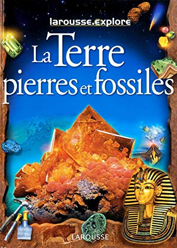 larousse-explore-la-terre-pierres-et-fossiles