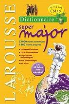 Larousse Super Major 9/12 ans by Collectif