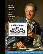 Le Petit Larousse des grands philosophes by…