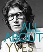 All about Yves by Catherine Ormen