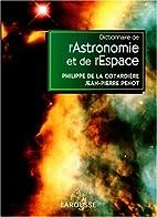 Dictionnaire de l'astronomie et de…