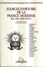 SOURCES D'HISTOIRE DE LA FRANCE MODERNE. :…