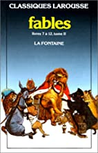Fables Choisies (tome 2, livres 7 a 12) by…