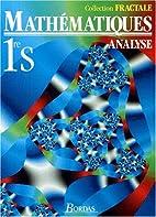 Mathématiques, 1re S et ES. Analyse,…