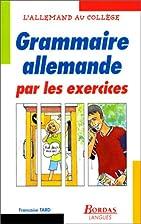Grammaire allemande par les exercices by…