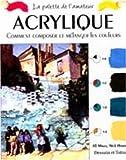 Mirza, Jill: Acrylique. Comment composer et mélanger les couleurs (French Edition)