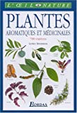 Bremness, Lesley: Plantes aromatique et médicinales (French Edition)
