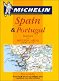 Michelin Travel Publications Staff: Michelin Tourist and Motoring Atlas Spain and Portugal