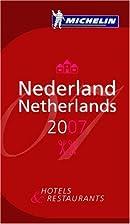 Michelin Guide Nederland 2007 (Michelin…