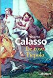 Calasso, Roberto: Le rose Tiepolo (French Edition)