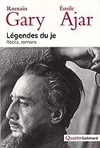 Légendes du Je by Romain Gary