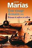 Marias, Javier: Ton visage demain: Tome 3, Poison et ombre et adieu (French edition)