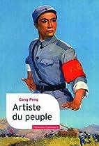 Artiste du peuple by Gang Peng