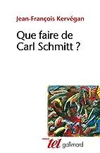Que faire de Carl Schmitt ? (French Edition)…
