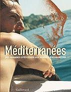 Mediterranees: Des grandes cites d'hier aux…