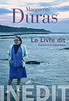 Le livre dit by Marguerite Duras