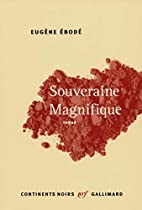 Souveraine Magnifique: roman by…