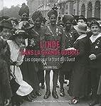 L'Inde dans la Grande Guerre: Les…