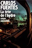 Carlos Fuentes: La tete de l'hydre (French Edition)