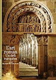 Alain Erlande-Brandenburg: Decouverte Gallimard: L'Art Roman UN Defi Europeen (French Edition)