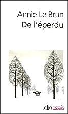 De l'éperdu by Annie Le Brun