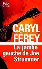 La jambe gauche de Joe Strummer by Caryl…