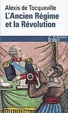 L'Ancien Régime et la Révolution by Alexis…