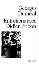Entretiens avec Didier Eribon by Georges…