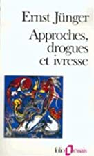 Approches, drogues et ivresse by Ernst…