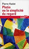 Hadot, Pierre: Plotin Ou La Simplicite (Folio Essais) (French Edition)