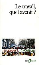 Travail Quel Avenir by Gall Collectifs