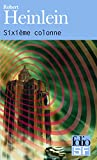 Heinlein, Robert: Sixieme Colonne (Folio Science Fiction) (French Edition)