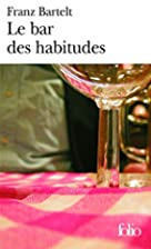 Le bar des habitudes by Franz Bartelt