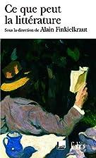 Ce que peut la littérature by Collectifs