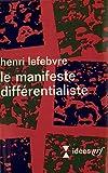 Lefebvre, Henri: Le Manifeste différentialiste (French Edition)
