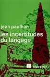Paulhan, Jean: Les incertitudes du langage (French Edition)