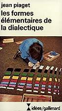 Les formes élémentaires de la dialectique…