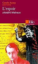 L'espoir d'André Malraux (Essai et dossier)…