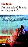 Dai, Sijie: Par une nuit ou la lune: Ne S'est Pas Levee (French Edition)