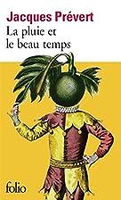 La Pluie Et Le Beau Temps (Folio) by Jacques…
